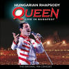 Queen - Live in Budapest